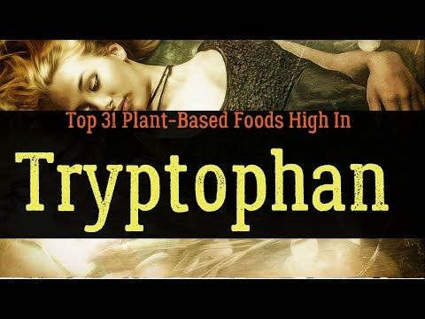 Tryptophan - Facts, Uses, Health Benefits, Food Sources, And Side Effects