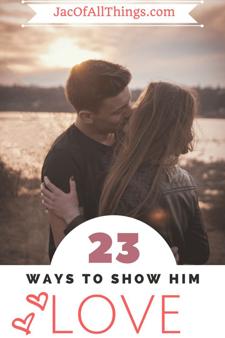 "Anyone can say ""I love you"" but to show love is really what matters. Read on to see my favorite ways to show love (to the man in your life)"