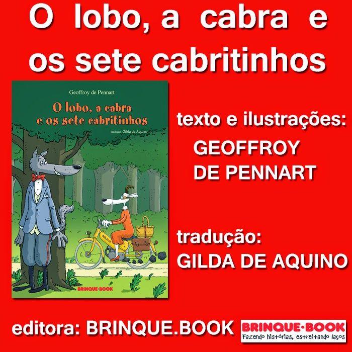 """CRISTINA SÁ literatura infantil e juvenil: LANÇAMENTO BRINQUE.BOOK: """"O LOBO, A CABRA E OS SETE CABRITINHOS"""" DE GEOFFROY DE PENNART"""