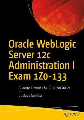 Oracle WebLogic Server 12c Administration I Exam 1Z0-133 Pdf Download e-Book