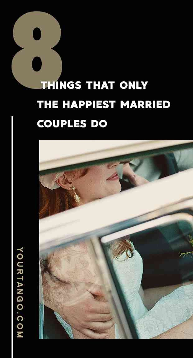 8 Things That Only The Happiest Married Couples Do Marriage
