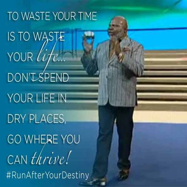 td jakes quote - don't waste your time