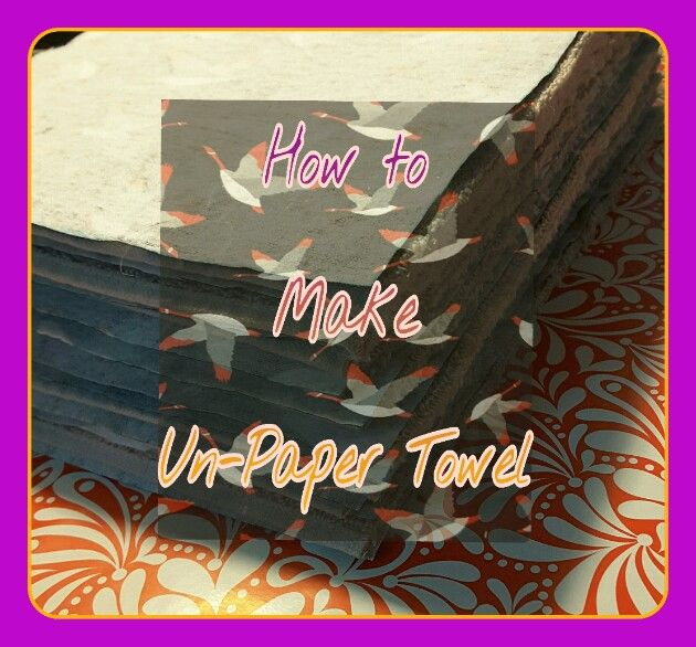 Make Your Own Un-Paper Towel – Jaclyn Bree