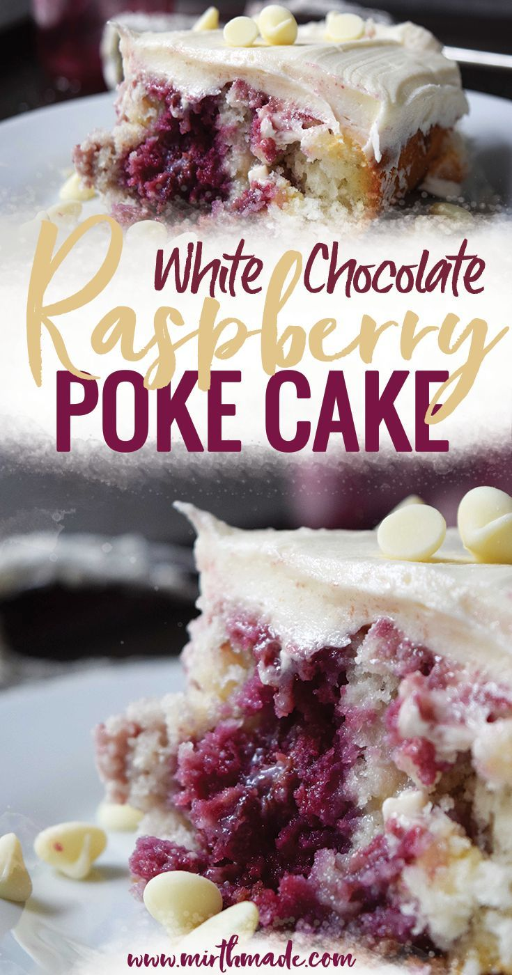 White Chocolate Raspberry Poke Cake -1 box white cake mix + ingredients; 1c raspberry syrup; 1 can sweetened condensed milk; 11oz white chocolate chips; 4c buttercream frosting -Mix cake mix per pkg; sprinkle with ½c white chocolate chips. Bake per pkg; cool to warm, poke holes. Pour raspberry syrup over top; set aside. Melt 2/3c chips stir in milk & pour over cake; cool completely. Spread with buttercream frosting over the top. Sprinkle with remaining chips