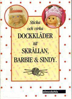 Albumarkiv - Sticka och virka Dockkläder till Skrållan, Barbie & Sindy