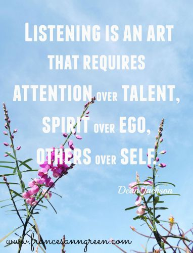 Listening is an art… A great quote about listening. Read this post about how to talk less, listen more.
