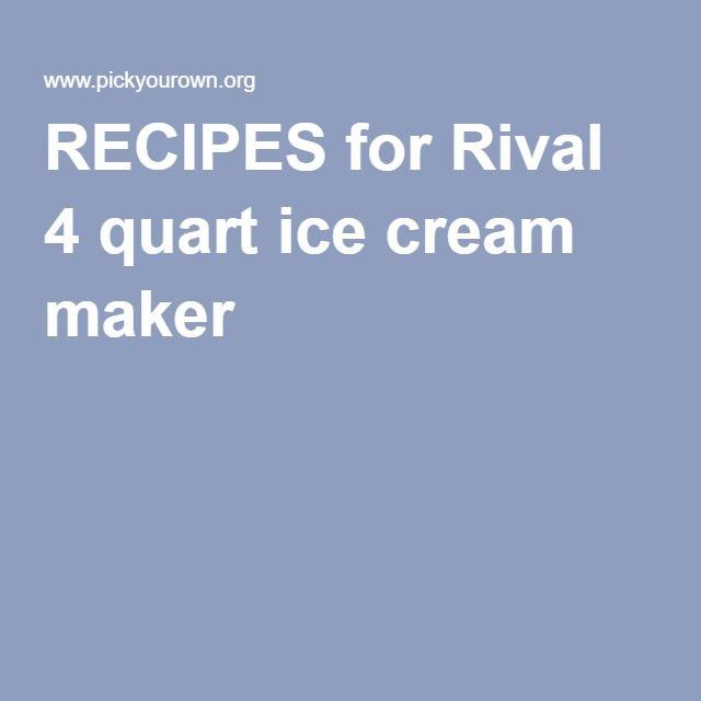 RECIPES for Rival 4 quart ice cream maker
