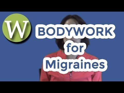 Bodywork for Migraines - acupuncture, biofeedback, chiropractic therapy