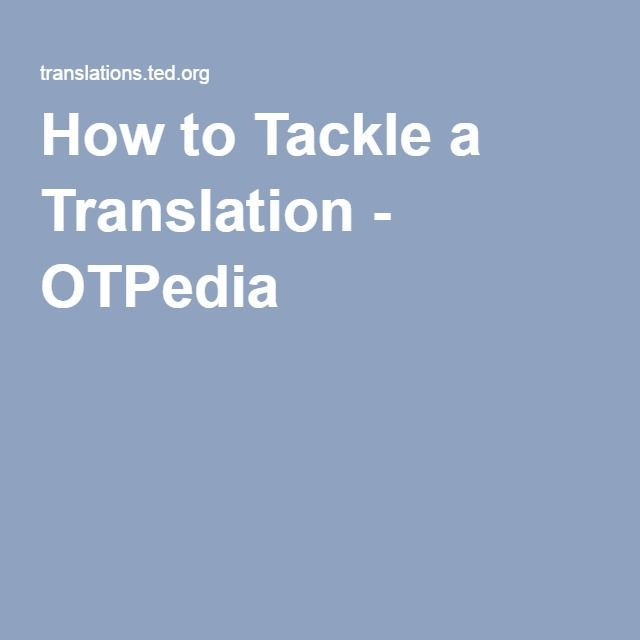 How to Tackle a Translation - OTPedia