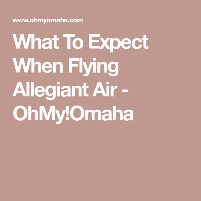 What To Expect When Flying Allegiant Air - OhMy!Omaha