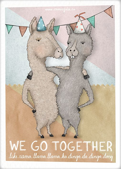 We go together, like rama (l)lama (l)lama ka dinga da dinga dong!   Valentine's day card