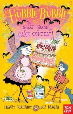 The Great Granny Cake Contest!: Hubble Bubble 6/17