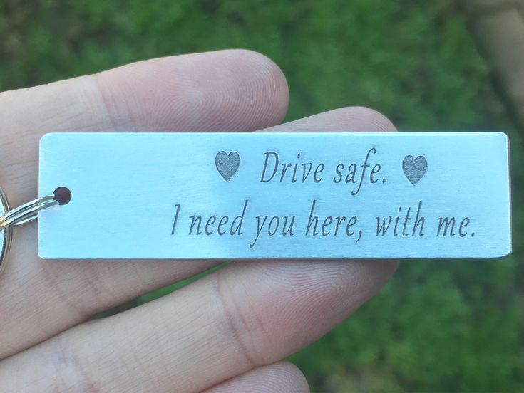 A personal favorite from my Etsy shop https://www.etsy.com/listing/574916464/drive-safe-i-need-you-here-with-me