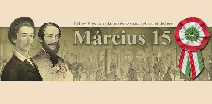 In memory of the Hungarian Revolution and War of Independence against Habsburg ruling in 1848-1849.