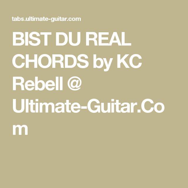 BIST DU REAL CHORDS by KC Rebell @ Ultimate-Guitar.Com