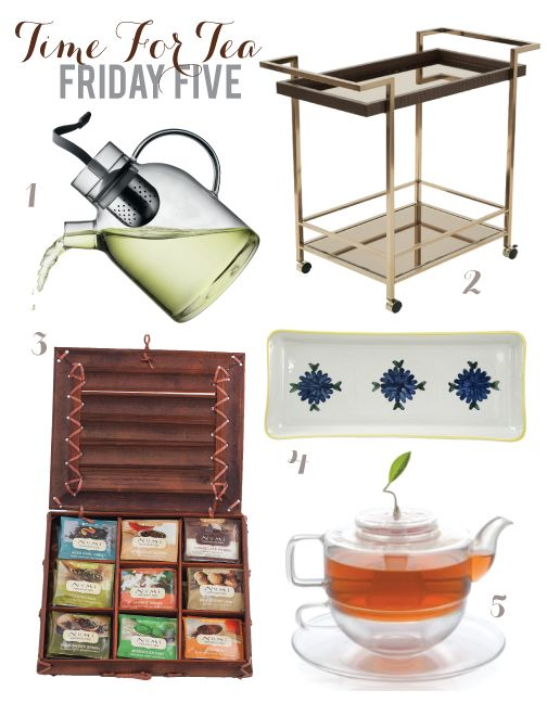 Time for Tea: Friday Five - Celebrate Magazine