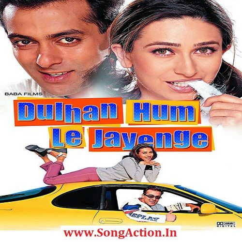 Dulhan Hum Le Jayenge Mp3 Songs Download In 2020 Hindi Movies Bollywood Movies Online Bollywood Movie