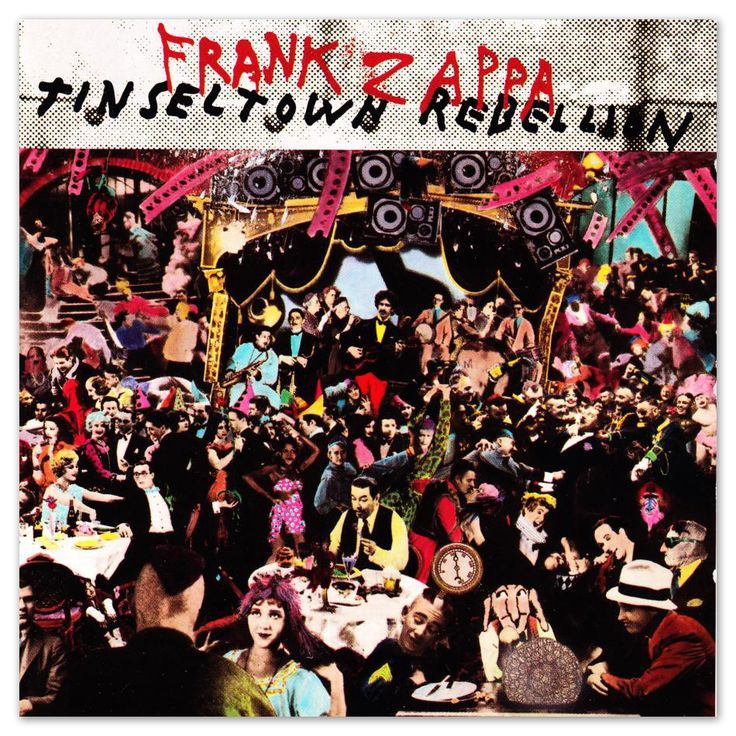 Frank Zappa Quot Tinseltown Rebellion Quot