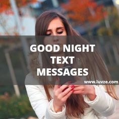 Here's a list of good night text messages. Learn what texts are appropriate in different stages of your relationship and what is the right text etiquette.