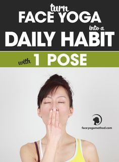 "This pose is a great one because it kills 3 birds with one stone:   1- Nasolabial folds   2- Smokers lines   3- Double chin Do not make face exercises ""optional"", you need to exercise your face muscles too! Do at least one facial exercise a day. That is it! http://faceyogamethod.com/how-to-make-face-yoga-a-daily-habit-with-one-exercise/"