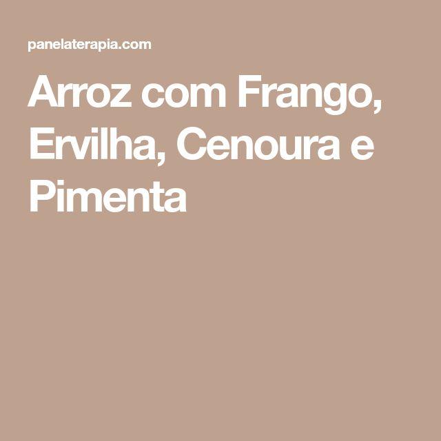 Arroz com Frango, Ervilha, Cenoura e Pimenta