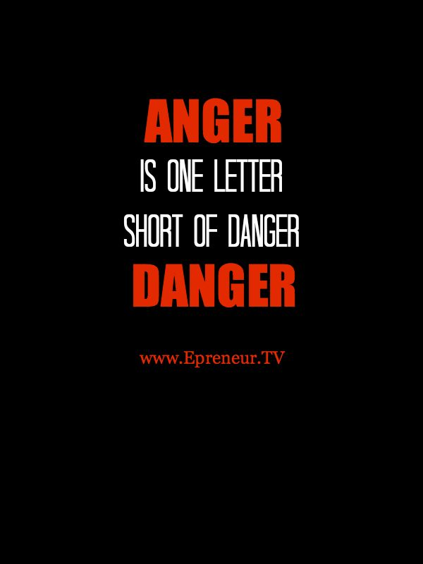 Anger Is One Letter Short Of Danger Beware Quote