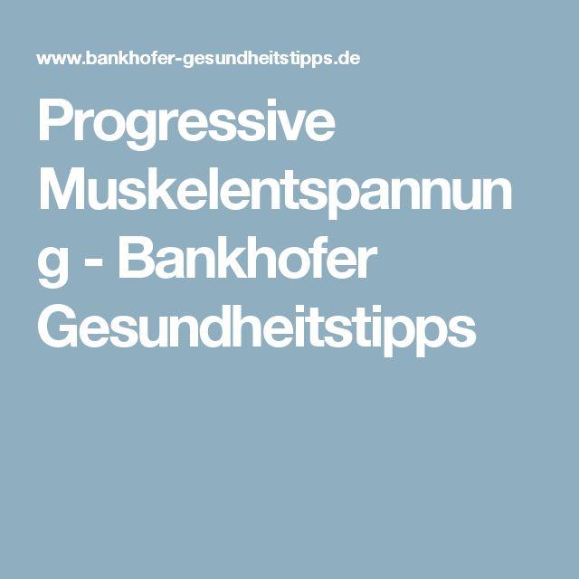 Progressive Muskelentspannung - Bankhofer Gesundheitstipps