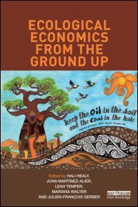 Ecological Economics from the Ground Up.  Ecological Economics from the Ground Up takes a unique and much-needed bottom-up approach to teaching ecological economics and political ecology, using case studies that focus on a wide range of internationally relevant topics, to teach the principles, concepts, methods and tools of these fields, which are seen as increasingly important in the context of the current triple social, economic and environmental crisis...