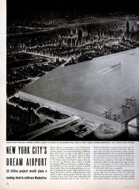 """All the airplanes in that 1925 postcard would definitely require a monumental airport in New York City, and what better location than right smack in midtown Manhattan? This concept  for """"New York City's Dream Airport"""" featured an astonishingly large – and some say ugly – runway platform. But for all of the prime real estate that this monstrosity would have devoured, it seems as if it could only handle a handful of planes ."""