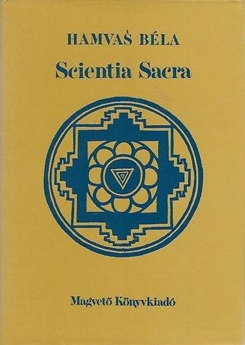 Hamvas Béla: Scientia Sacra. (Magvető)