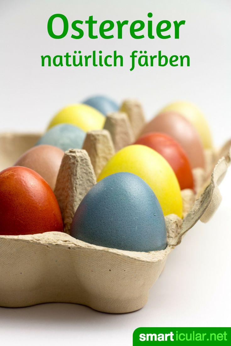 Intensiv leuchtende Ostereier natürlich färben? Mit diesen Lebensmitteln färbst du deine Ostereier wunderschön und strahlend bunt!