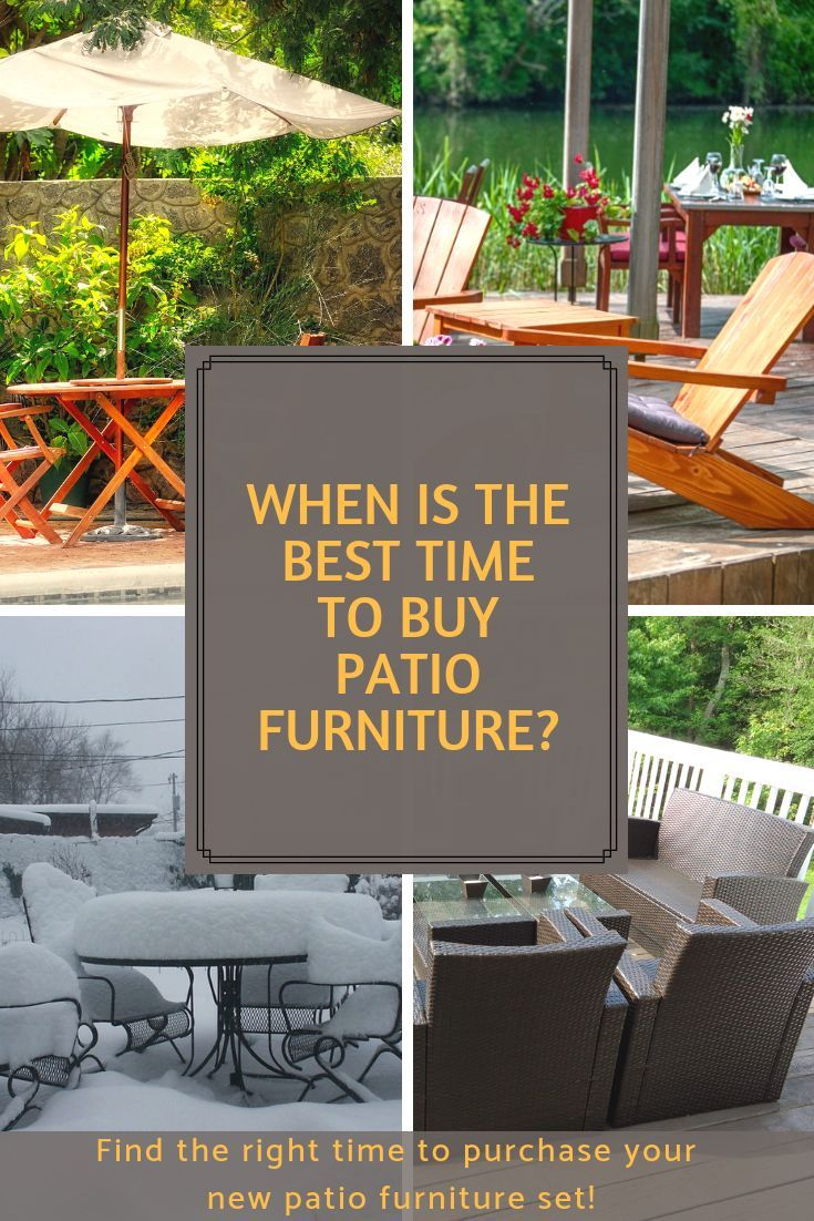 When To Patio Furniture Best Time