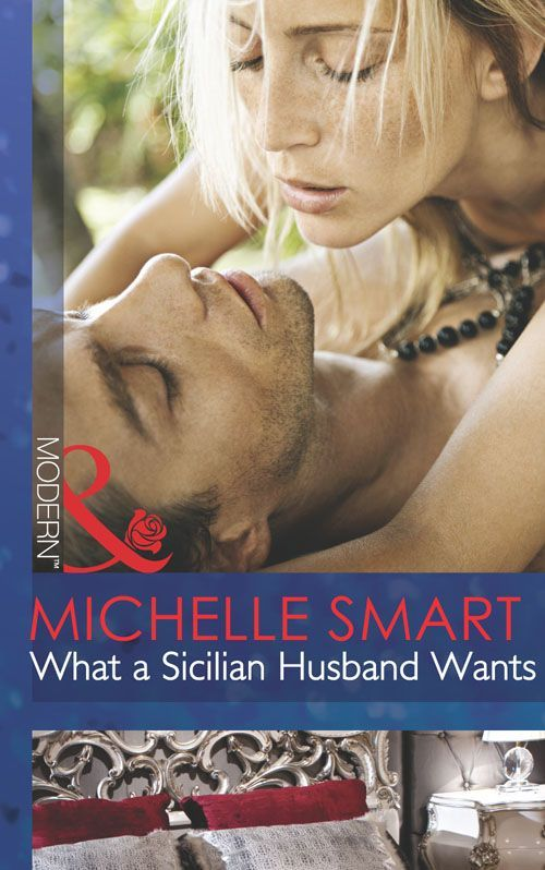 What a Sicilian Husband Wants (Mills & Boon Modern) (The Irresistible Sicilians - Book 1) eBook: Michelle Smart: Amazon.co.uk: Kindle Store