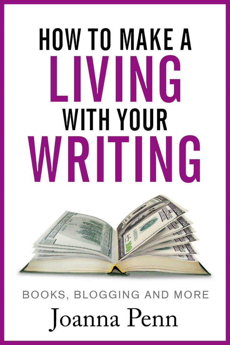 How To Make A Living With Your Writing: Books, Blogging And More (books
