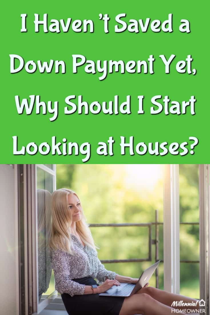 This is the best reason to start looking at houses before you have a downpayment saved up. In the end it could save you money | First Time Home Buyer | Home shopping |Downpayment
