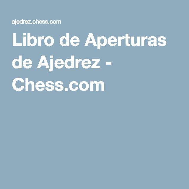 Libro de Aperturas de Ajedrez - Chess.com