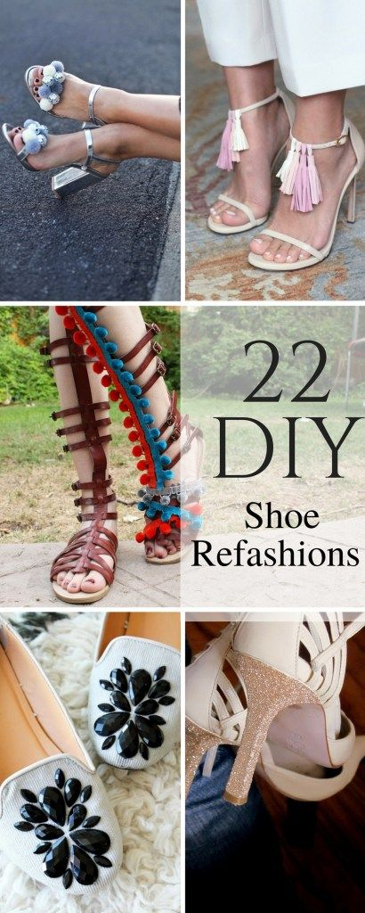 22 Shoe refashions. Makeovers you can actually do. Makeover flats, sneakers, heels, and more with these full tutorials.
