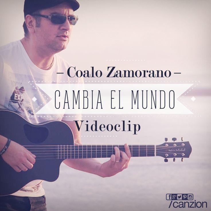 Coalo Zamorano presenta su nuevo sencillo + videoclip: #CambiaElMundo, incluido en su álbum #ConfesionesDeUnCorazónAgradecido ➜ http://canzion.com/es/noticias/651-cambia-el-mundo-nuevo-lanzamiento-de-coalo-zamorano