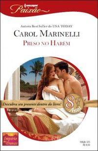 Romances de Banca: Júlia, Bianca, Sabrina e Outros Em PDF: 240 - Preso no Harém - Carol Marinelli