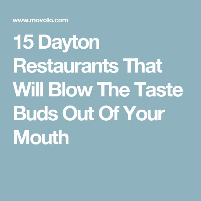 15 Dayton Restaurants That Will Blow The Taste Buds Out Of Your Mouth
