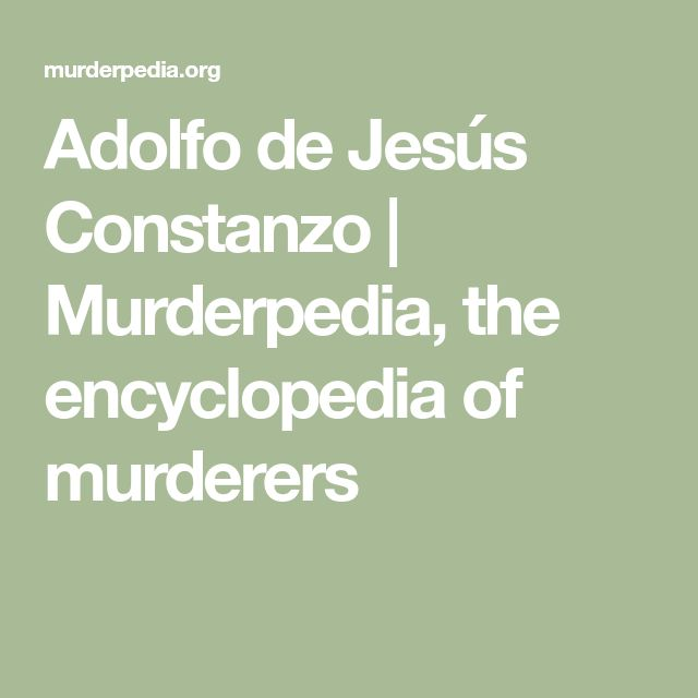 Adolfo de Jesús Constanzo | Murderpedia, the encyclopedia of murderers