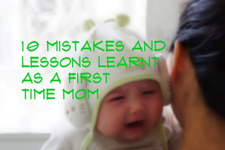 10 Mistakes and Lessons Learnt as a First Time Mom.