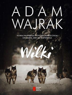 Wilki -   Wajrak Adam , tylko w empik.com: 34,49 zł. Przeczytaj recenzję Wilki. Zamów dostawę do dowolnego salonu i zapłać przy odbiorze!