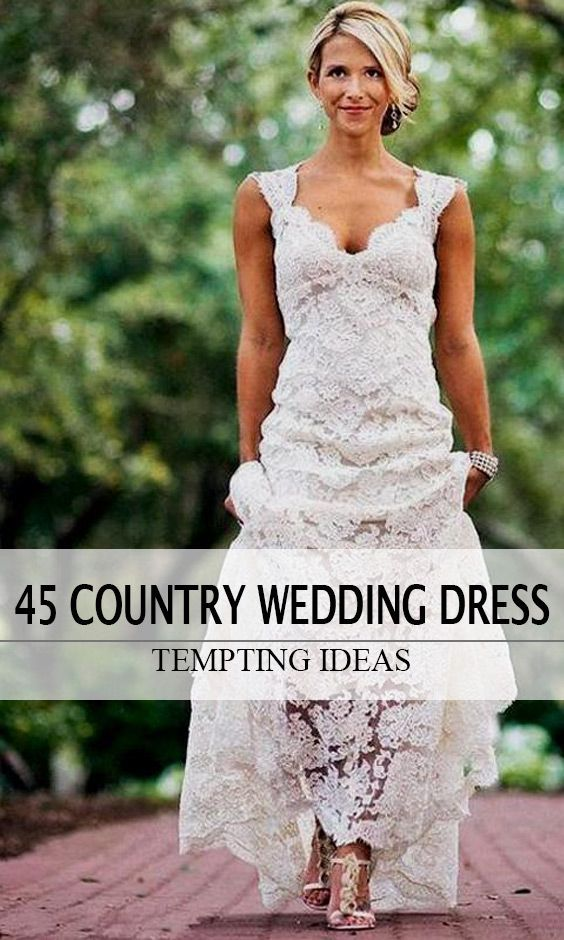 45 Short Country Wedding Dress Perfect With Cowboy Boots Short Or High Low Styles Country Style Wedding Dresses Simple Wedding Dress Country Short Country Wedding Dress