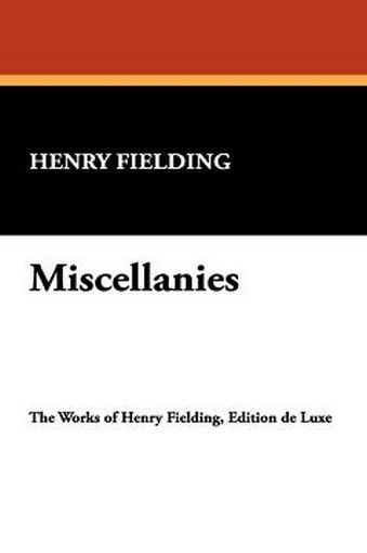 Miscellanies, by Henry Fielding (Paperback)