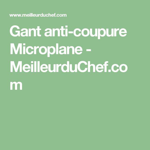 Gant anti-coupure Microplane - MeilleurduChef.com