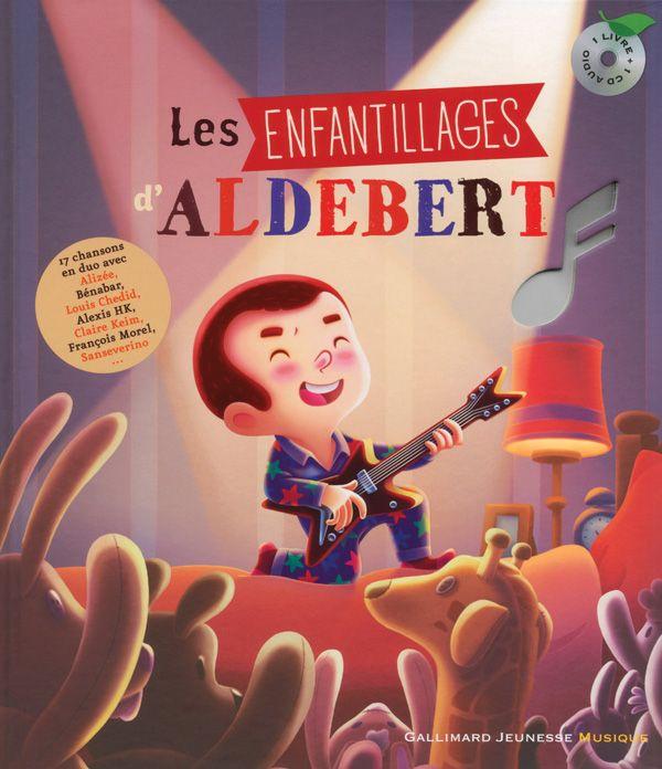 Enfantillages 2 d'Aldebert, illustré par Simon Moreau Gallimard (Livre-disque)