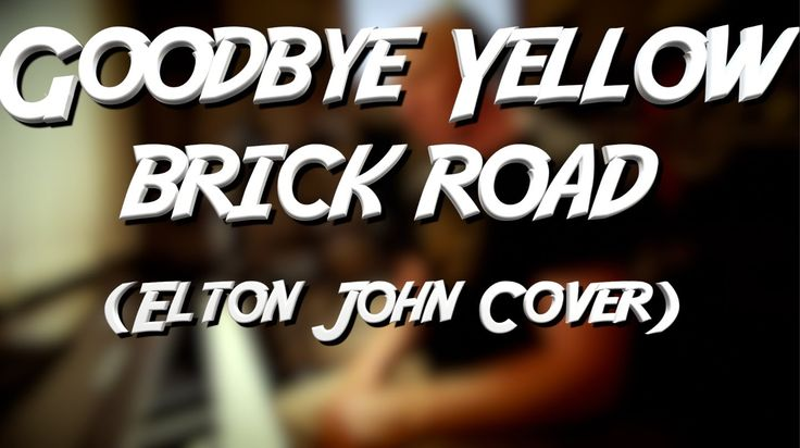 Elton John Cover - Goodbye Yellow Brick Road   Unplugged Piano-Cover   M...