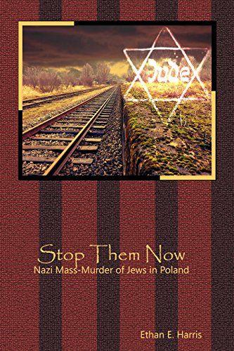 Stop Them Now: The Nazi Mass-Murder of Jews in Poland by ... https://www.amazon.com/dp/B01N66PSCG/ref=cm_sw_r_pi_dp_x_RhlpybHA8NEJS