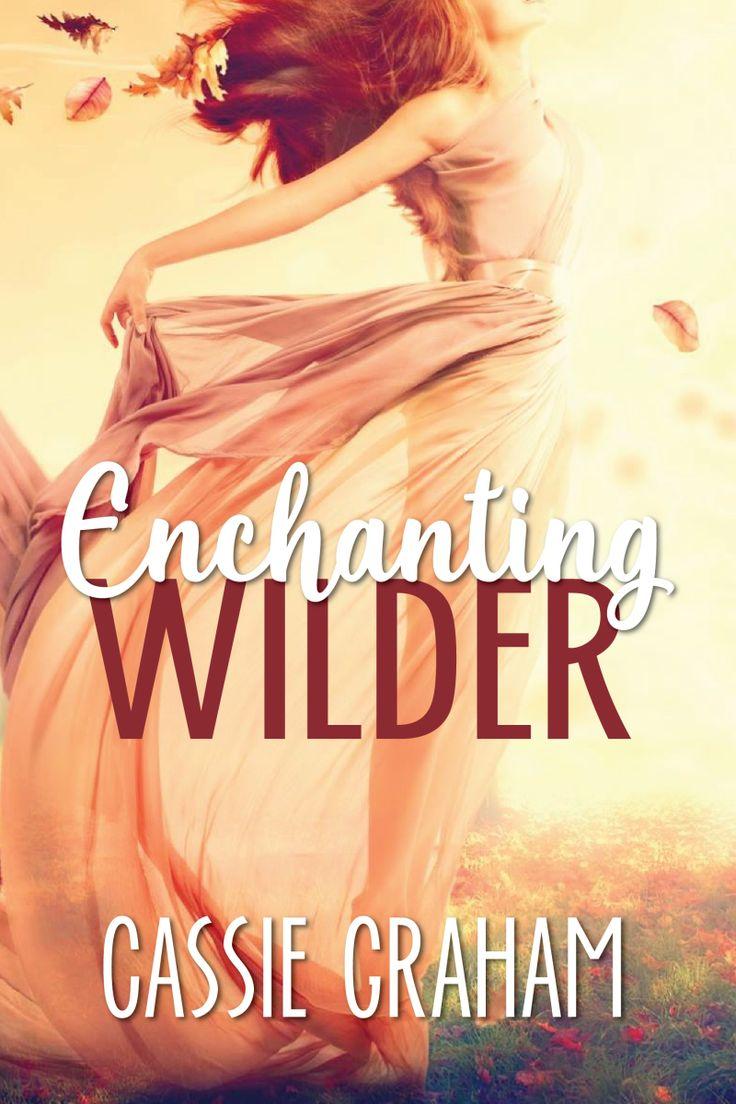 Enchanting Wilder (the Wild Series, #1) By Cassie Graham